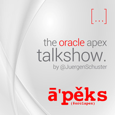 [...] the oracle apex talkshow. by @JuergenSchuster
